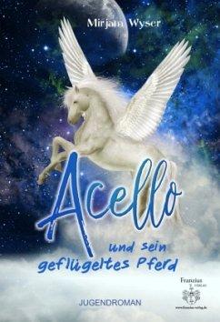 Acello und sein geflügeltes Pferd - Wyser, Mirjam