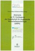 Abstracts zur 21. Fachtagung der Gesellschaft für angewandte Wirtschaftspsychologie (GWPs)