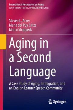 Aging in a Second Language - Arxer, Steven L.; Ciriza, Maria del Puy; Shappeck, Marco