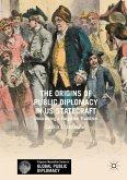 The Origins of Public Diplomacy in US Statecraft