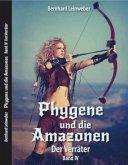 Der Verräter / Phygene und die Amazonen Bd.4