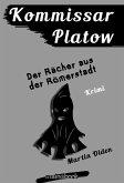 Kommissar Platow, Band 8: Der Rächer aus der Römerstadt (eBook, ePUB)