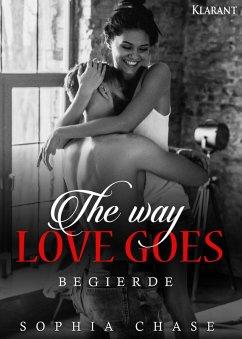 The way love goes. Begierde (eBook, ePUB) - Chase, Sophia