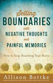 Setting Boundaries(R) with Negative Thoughts and Painful Memories (eBook, ePUB)