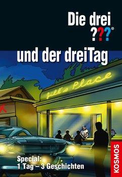 Die drei ??? und der dreiTag (drei Fragezeichen) (eBook, ePUB) - Buchna, Hendrik; Wenderoth, Tim; Menger, Ivar Leon