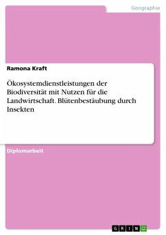 Ökosystemdienstleistungen der Biodiversität mit Nutzen für die Landwirtschaft. Blütenbestäubung durch Insekten (eBook, PDF)