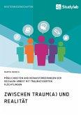 Zwischen Traum(a) und Realität. Möglichkeiten und Herausforderungen der Sozialen Arbeit mit traumatisierten Flüchtlingen (eBook, PDF)