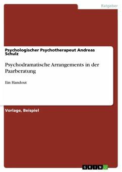 Psychodramatische Arrangements in der Paarberatung (eBook, PDF)