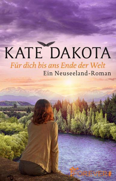 Kate Dakota–Für dich bis ans Ende der Welt