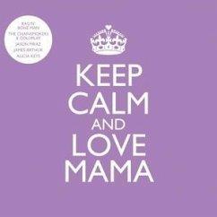 Keep Calm And Love Mama - Diverse