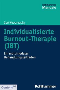 Individualisierte Burnout-Therapie (IBT) (eBook, ePUB) - Kowarowsky, Gert