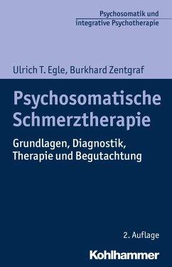 Psychosomatische Schmerztherapie (eBook, ePUB) - Egle, Ulrich T.; Zentgraf, Burkhard