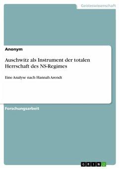 Auschwitz als Instrument der totalen Herrschaft des NS-Regimes (eBook, PDF)