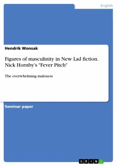 Figures of masculinity in New Lad fiction. Nick Hornby's