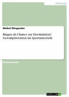 Ringen als Chance zur Deeskalation? Gewaltprävention im Sportunterricht (eBook, PDF)
