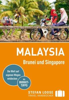Stefan Loose Reiseführer Malaysia, Brunei und S...