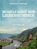 Moselfahrt aus Liebeskummer (eBook, ePUB)