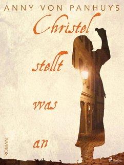 9788711570197 - von Panhuys, Anny: Christel stellt was an (eBook, ePUB) - Bog