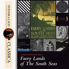 Faery Lands of the South Seas (unabridged) (MP3-Download) - Hall, James Norman; Nordhoff, Charles
