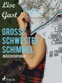 Grosse Schwester Schimmel (eBook, ePUB)