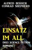 Einsatz im All: Drei Science Fiction Romane (eBook, ePUB)