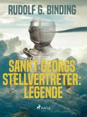 Sankt Georgs Stellvertreter: Legende (eBook, ePUB)