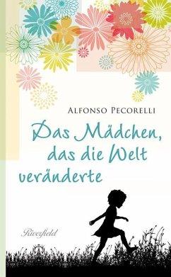Das Mädchen, das die Welt veränderte (eBook, ePUB) - Pecorelli, Alfonso