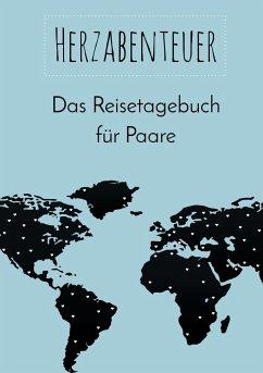 Herzabenteuer: Das Reisetagebuch für Paare - Neuberger, Nicole