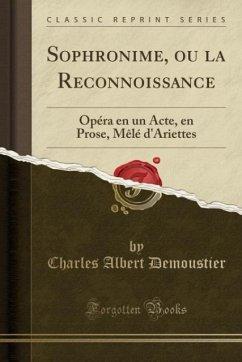 9780259007951 - Demoustier, Charles Albert: Sophronime, ou la Reconnoissance - Book