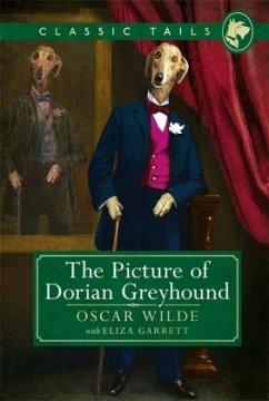 The Picture of Dorian Greyhound (Classic Tails 4) - Garrett, Eliza