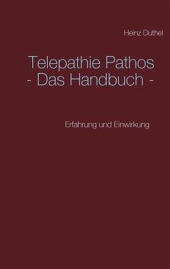 Telepathie Pathos - Das Handbuch - Duthel, Heinz