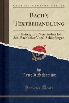 9780243996841 - Schering, Arnold: Bach´s Textbehandlung - Book