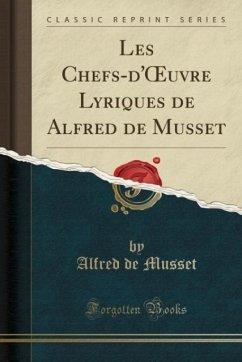 9780259007968 - Musset, Alfred de: Les Chefs-d´OEuvre Lyriques de Alfred de Musset (Classic Reprint) - Book