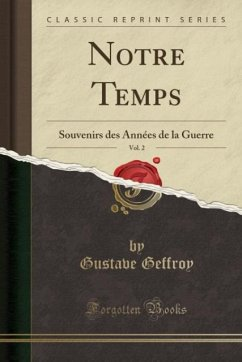 9780259007791 - Geffroy, Gustave: Notre Temps, Vol. 2 - Book