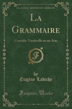 9780243999767 - Labiche, Eugène: La Grammaire - Book