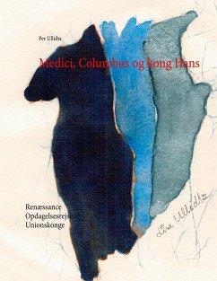 9788771882773 - Ullidtz, Per: Medici, Columbus og kong Hans - Bog