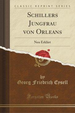 9780243999705 - Eysell, Georg Friedrich: Schillers Jungfrau von Orleans - Book