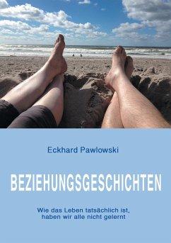 Beziehungsgeschichten - Pawlowski, Eckhard