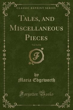 9780243998845 - Edgeworth, Maria: Tales, and Miscellaneous Pieces, Vol. 8 of 14 (Classic Reprint) - Book
