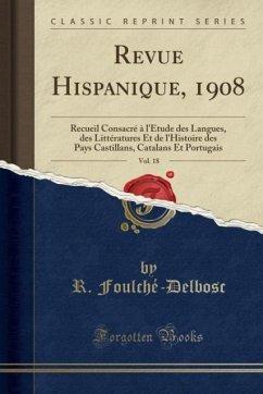 9780243997121 - Foulché-Delbosc, R.: Revue Hispanique, 1908, Vol. 18 - Book