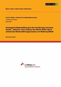 Strategische Markenführung in der Fast Moving Consumer Goods - Industrie. Eine Analyse der Marke Ritter Sport anhand des Markenführungsansatzes von McKinsey/MCM (eBook, PDF)