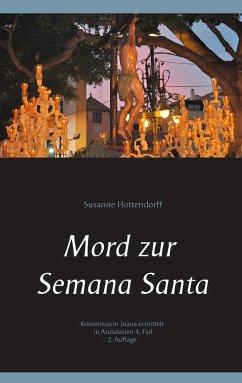 Mord zur Semana Santa - Hottendorff, Susanne