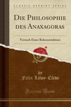 9780259007036 - Löwy-Cleve, Felix: Die Philosophie des Anaxagoras - Book