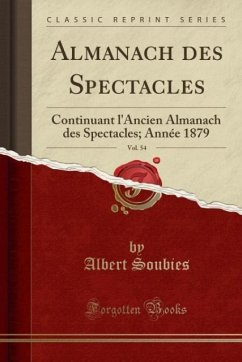 9780259007944 - Soubies, Albert: Almanach des Spectacles, Vol. 54 - Book