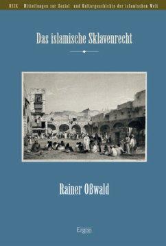 Das islamische Sklavenrecht - Oßwald, Rainer