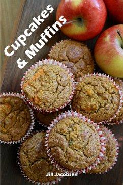 Cupcakes & Muffins: 200 recepten voor mooie cupcakes in een bakplaat boek (Cake en Gebak) (eBook, ePUB) - Jacobsen, Jill