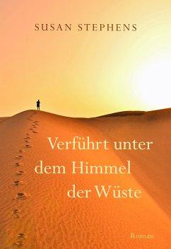 Verführt unter dem Himmel der Wüste (eBook, ePUB) - Stephens, Susan