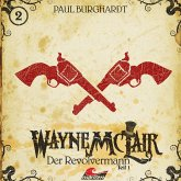 Wayne McLair, Folge 1: Der Revolvermann, Pt. 1 (MP3-Download)