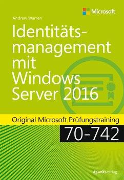 Identitätsmanagement mit Windows Server 2016 - Warren, Andrew James