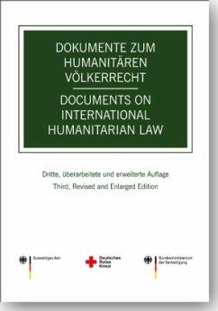 Dokumente zum humanitären Völkerrecht / Documen...